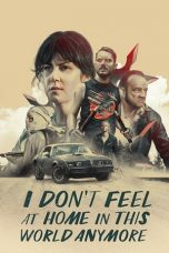Nonton I Don't Feel at Home in This World Anymore (2017) Sub Indo