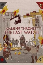 Nonton Game of Thrones: The Last Watch (2019) Sub Indo