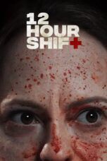 Nonton Film 12 Hour Shift (2020) Sub Indo